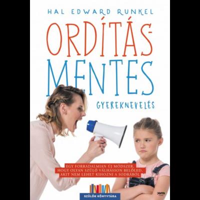 Ordításmentes gyereknevelés (Hal Edward Runkel)