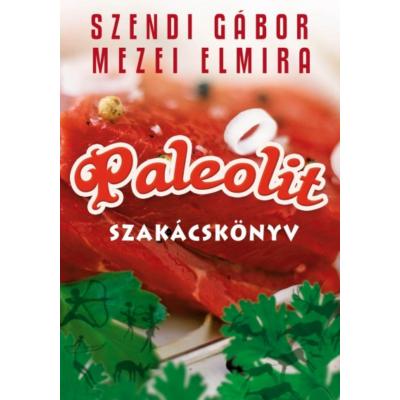 Paleolit szakácskönyv 1. (Szendi Gábor, Mezei Elmira)