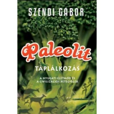 Paleolit táplálkozás (Szendi Gábor)