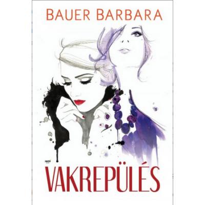VAKREPÜLÉS (Bauer Barbara)