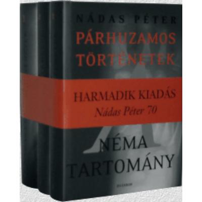 Nádas Péter: Párhuzamos történetek 1-2-3.