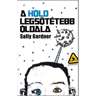 Sally Gardner: A Hold legsötébb oldala
