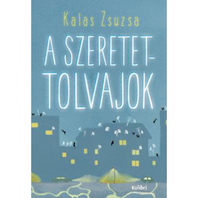 Kalas Zsuzsa: A szeretettolvajok