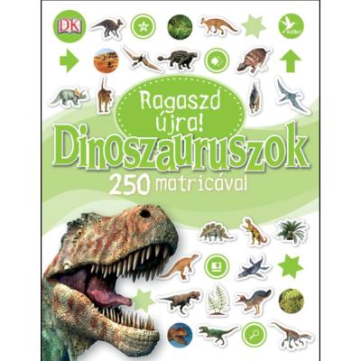Dinoszauruszok - 250 matricával - Ragaszd újra!