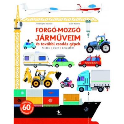 Forgó-mozgó járműveim és további csodás gépek (Balicevic - Baumann)