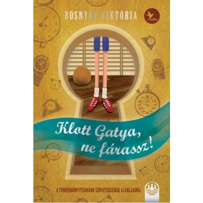 Klott Gatya, ne fárassz! (Bosnyák Viktória)