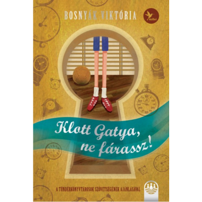 Klott Gatya, ne fárassz! /Tündérboszorkány-trilógia 2. (Bosnyák Viktória)