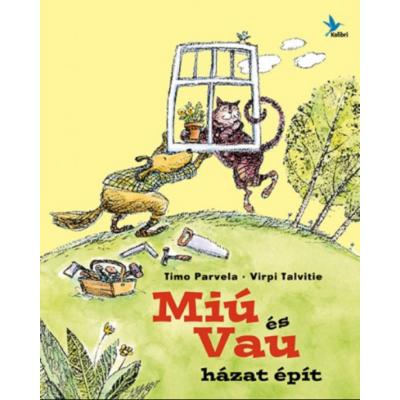 Miú és Vau házat épít (Timo Parvela)
