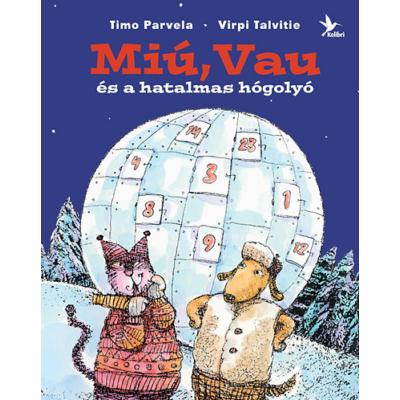 Miú, Vau és a hatalmas hógolyó (Timo Parvela)