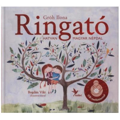 Ringató 2. /Hatvan magyar népdal + CD melléklet (Gróh Ilona)