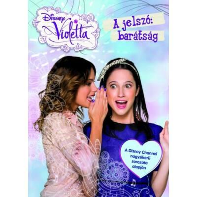 Violetta - A jelszó: barátság