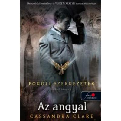 Az angyal - Pokoli szerkezetek 1. (Cassandra Clare)