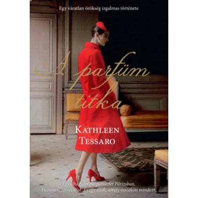 Kathleen Tessaro: A parfüm titka
