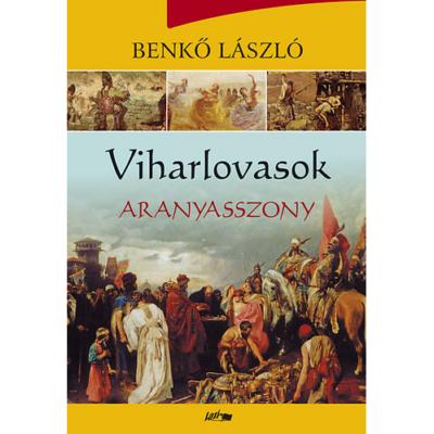 Viharlovasok 3. - Aranyasszony (2. kiadás) (Benkő László)