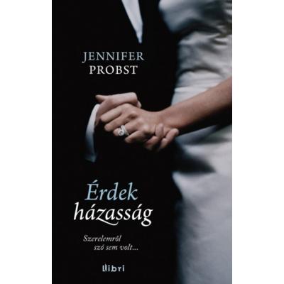 Jennifer Probst: Érdekházasság - Szerelemről szó sem volt