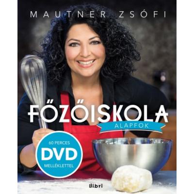 Főzőiskola /Alapfok + 60 perces dvd melléklet (Mautner Zsófi)