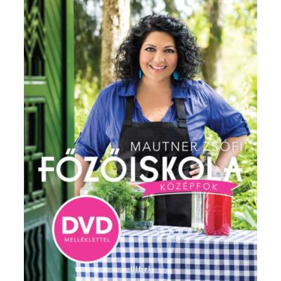 Mautner Zsófi: Főzőiskola 2 - Középfok (DVD melléklettel)