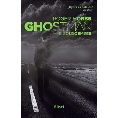 Ghostman - A megoldóember (Roger Hobbs)