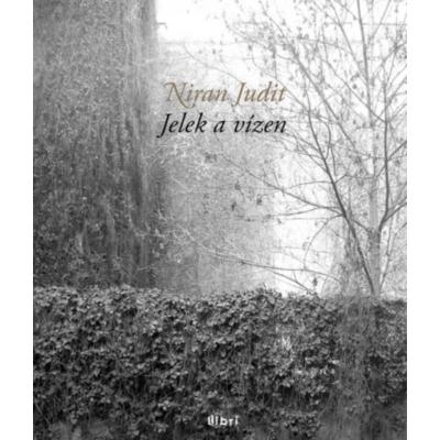 Niran Judit: Jelek a vizeken