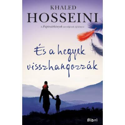 Khaled Hosseini: És a hegyek visszhangozzák