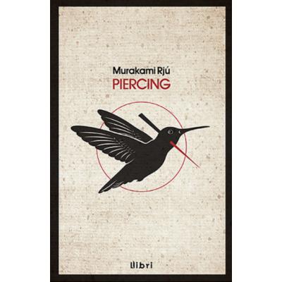 Murakami Rjú: Piercing