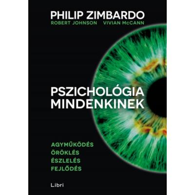 Pszichológia mindenkinek 1. /Agyműködés - öröklés - észlelés - fejlődés (Philip Zimbardo)