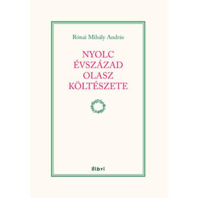 Nyolc évszázad olasz költészete (Rónai Mihály András)