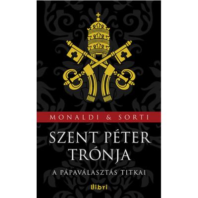 Szent Péter trónja - A pápaválasztás titkai
