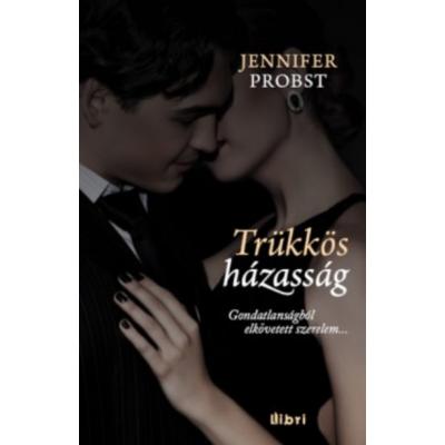 TRÜKKÖS HÁZASSÁG (Jennifer Probst)