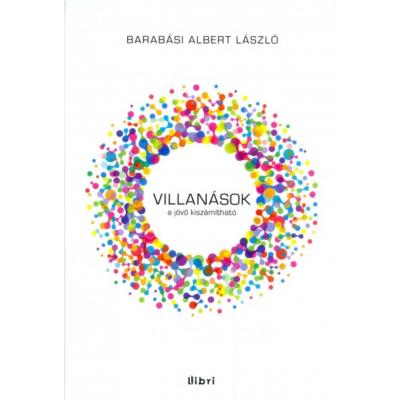Barabási Albert-László: Villanások - A jövő kiszámítható