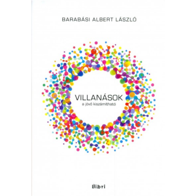 Villanások /A jövő kiszámítható (Barabási Albert László)
