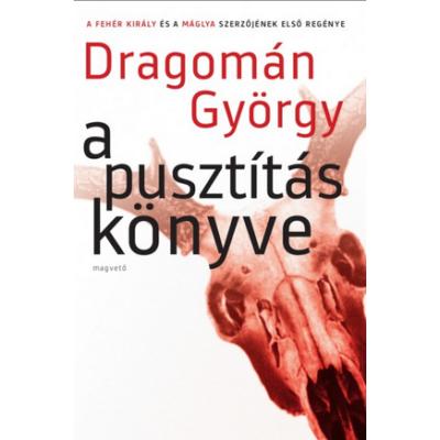 A pusztítás könyve (Dragomán György)