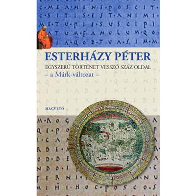 Esterházy Péter: Egyszerű történet vessző száz oldal - a Márk-változat