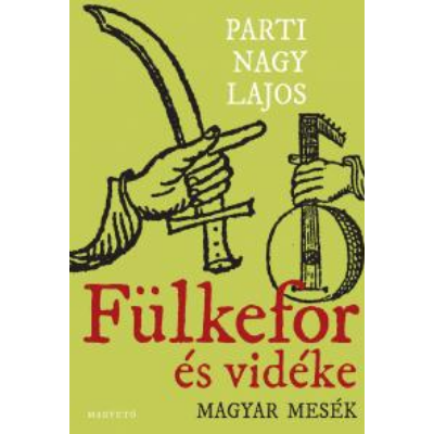 Fülkefor és vidéke - Magyar mesék