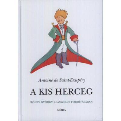 A kis herceg (Keménytáblás) Antoine De Saint-Exupéry