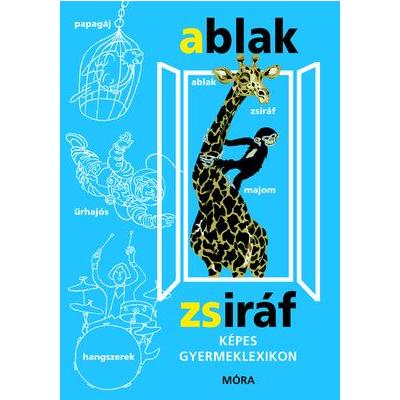 Ablak-Zsiráf - Képes gyermeklexikon (Mérei Ferenc)