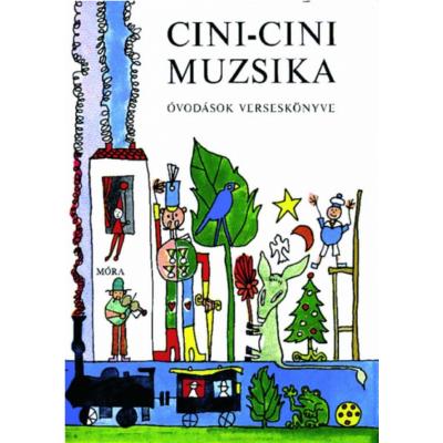 Cini-cini muzsika - Óvodások verseskönyve (T. Aszódi Éva)