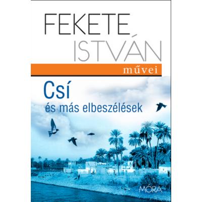 Fekete István: Csí és más elbeszélések