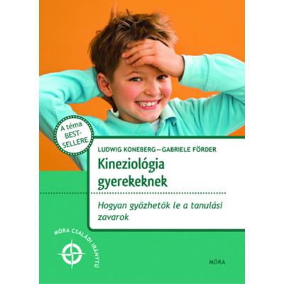 Kineziológia gyerekeknek - Hogyan győzhetők le a tanulási zavarok