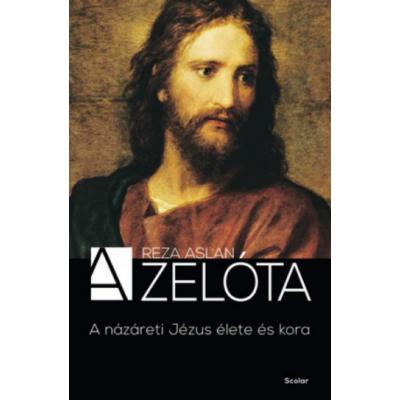 Reza Aslan: A zelóta - A názáreti Jézus élete és kora