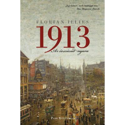 Florian Illies: 1913 – Az évszázad nyara