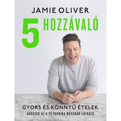 5 hozzávaló - Gyors és könnyű ételek (Jamie Oliver)