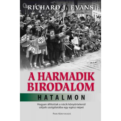 A HARMADIK BIRODALOM HATALMON (Richard J. Evans)