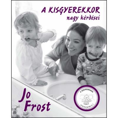 A kisgyerekkor nagy kérdései (Jo Frost)