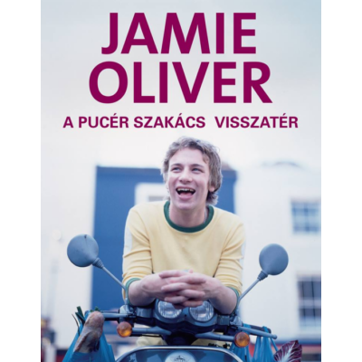 A PUCÉR SZAKÁCS VISSZATÉR (Jamie Oliver)