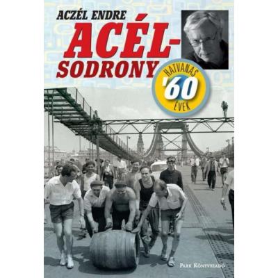 Acélsodrony 60 - Hatvanas évek (Aczél Endre)