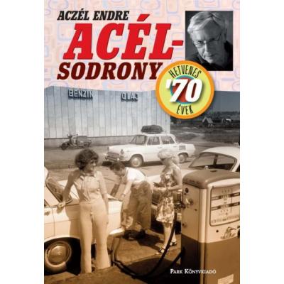Acélsodrony 70 - Hetvenes évek (Aczél Endre)