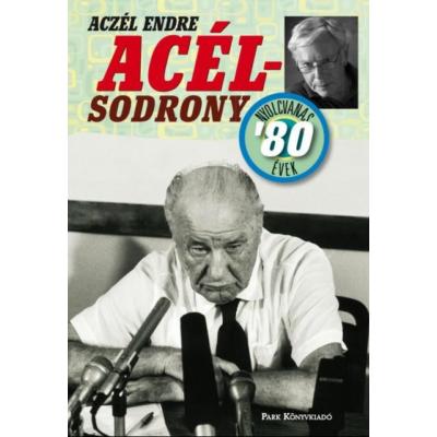 Acélsodrony 80 - Nyolcvanas évek (Aczél Endre)