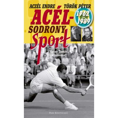 Acélsodrony - Sport 1962-1989 (Aczél Endre)