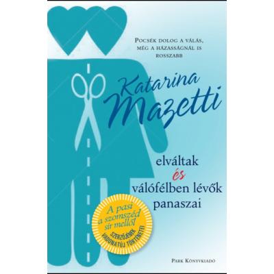 Elváltak és válófélben lévők panaszai (Katarina Mazetti)